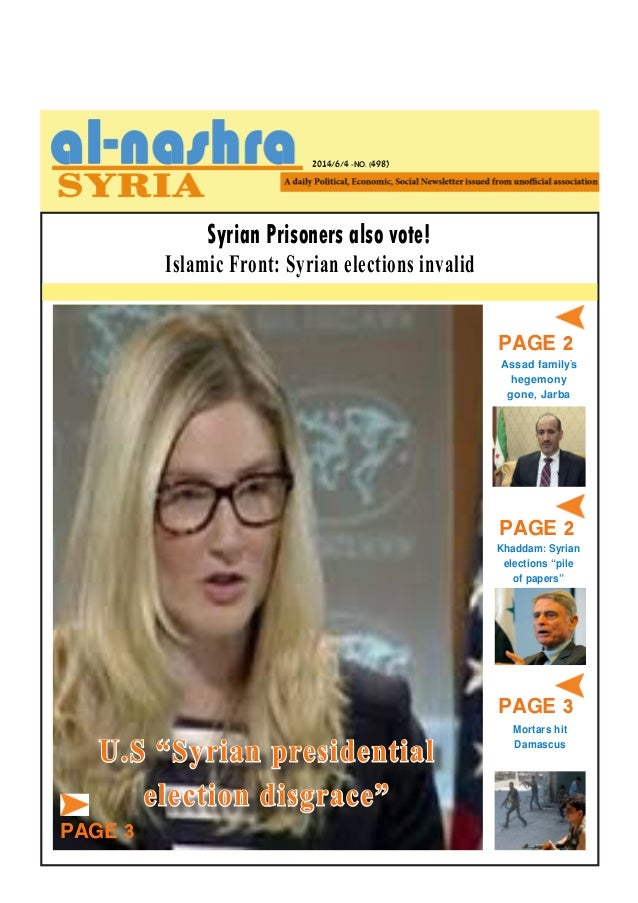 2014/6/4 -NO. (498) PAGE 2 Syrian Prisoners also vote! Islamic Front: Syrian elections invalid Mortars hit Damascus Assad ...