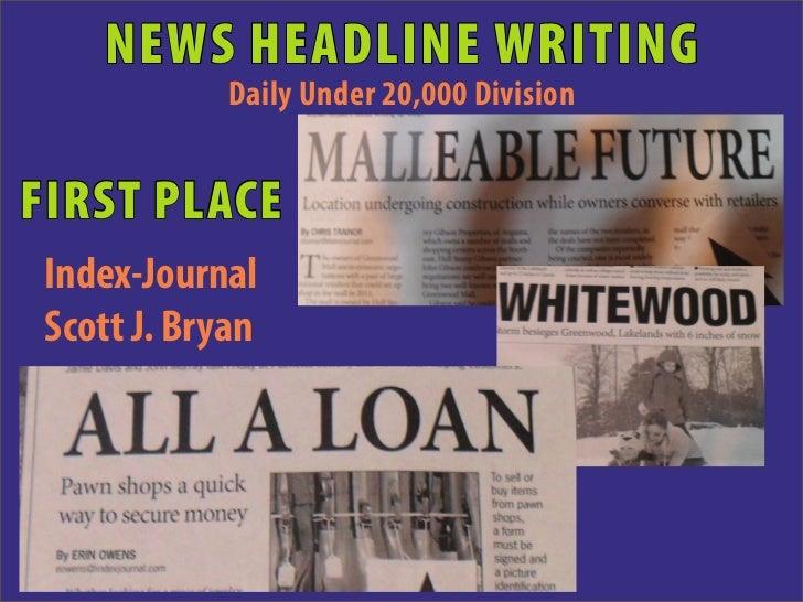 NEWS HEADLINE WRITING             Daily Under 20,000 DivisionFIRST PLACE Index-Journal Scott J. Bryan