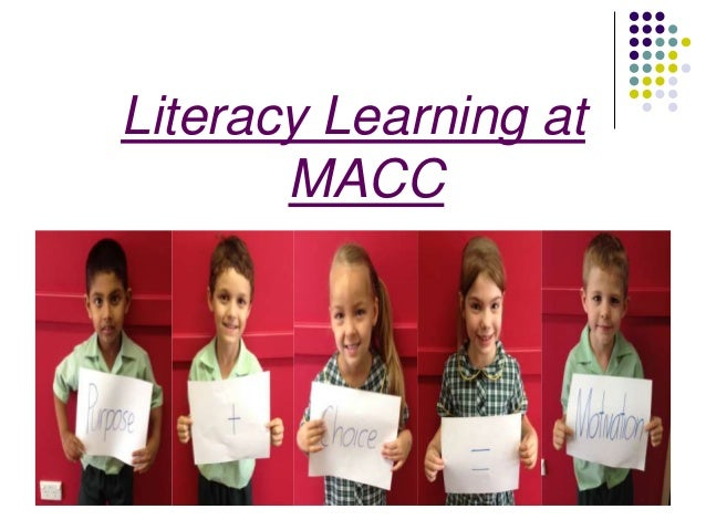 Literacy Learning at       MACC