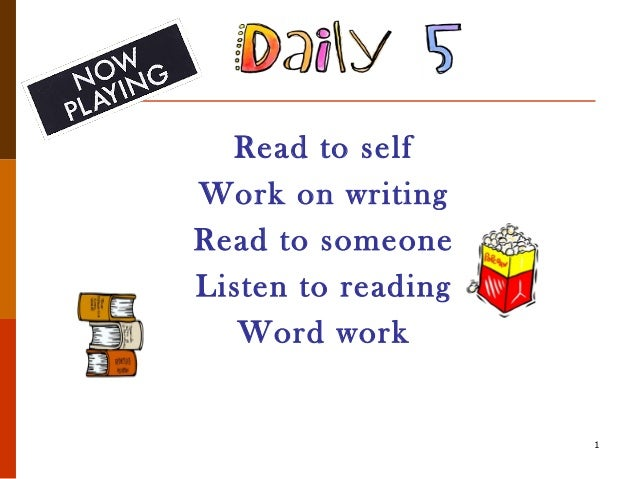Read to self Work on writing Read to someone Listen to reading Word work 1