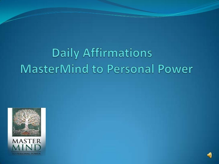 Daily Affirmations	MasterMind to Personal Power<br />
