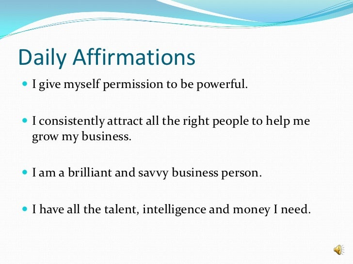 Daily Affirmations<br />I give myself permission to be powerful.<br />I consistently attract all the right people to help ...