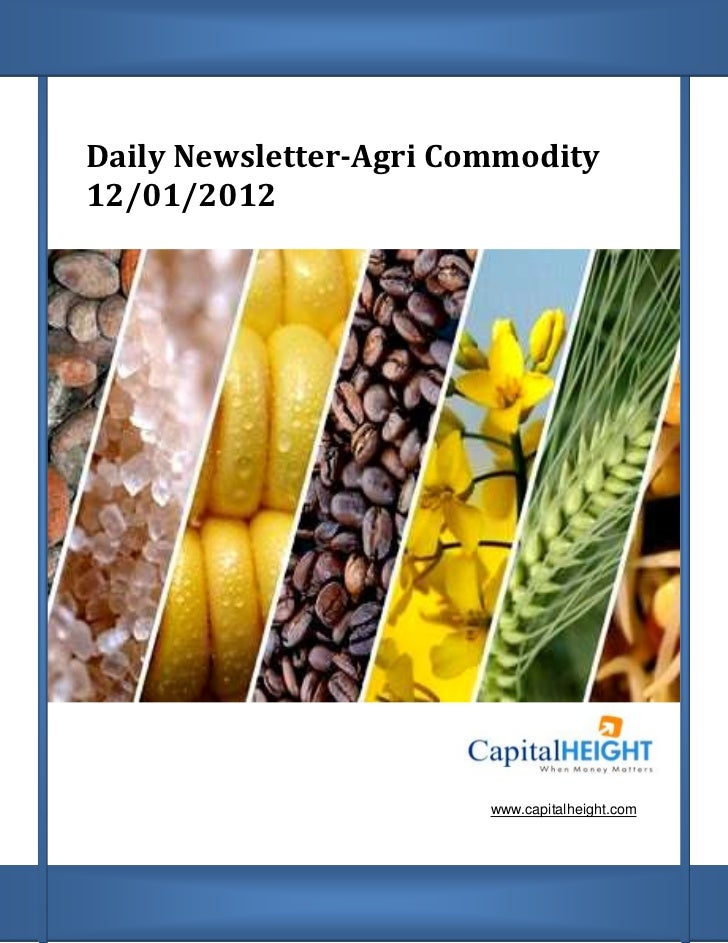 Daily Newsletter-Agri Commodity12/01/2012                        www.capitalheight.com