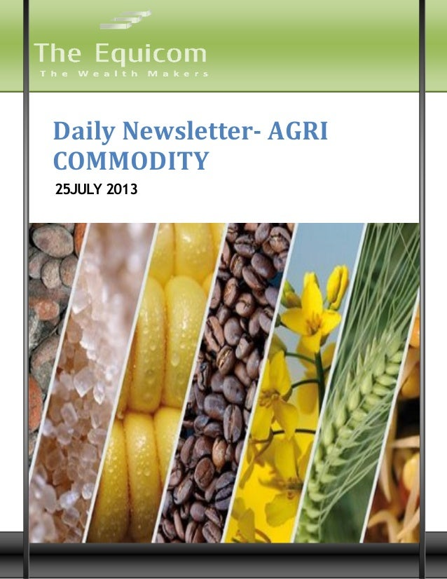 9 Daily Newsletter- AGRI COMMODITY 25JULY 2013