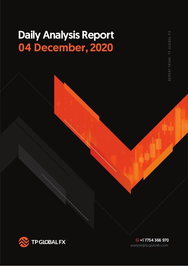 +1 7754 366 970 analysis@tpglobalfx.com REPORTFROM:TPGLOBALFX 04 December, 2020 Daily Analysis Report