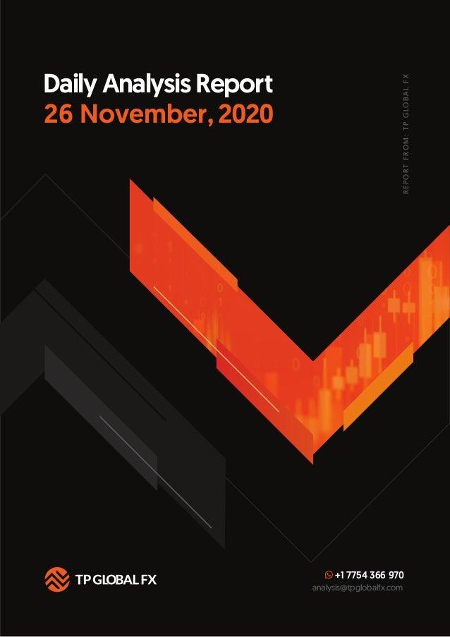 +1 7754 366 970 analysis@tpglobalfx.com REPORTFROM:TPGLOBALFX 26 November, 2020 Daily Analysis Report