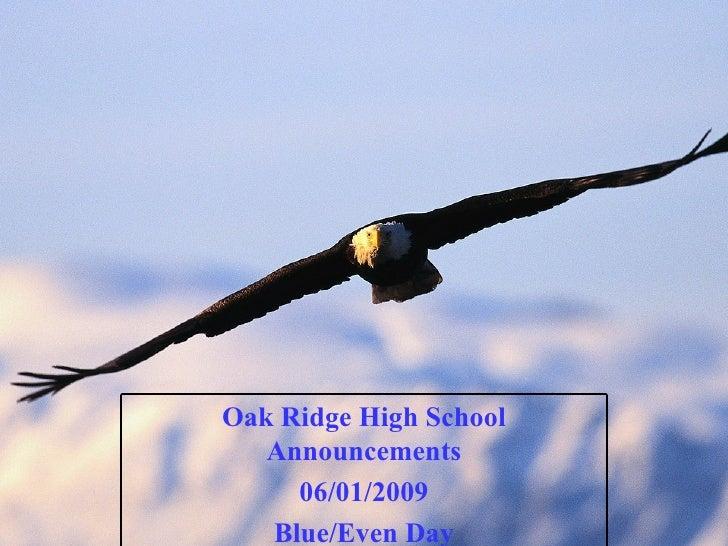 Oak Ridge High School Announcements 06/01/2009 Blue/Even Day