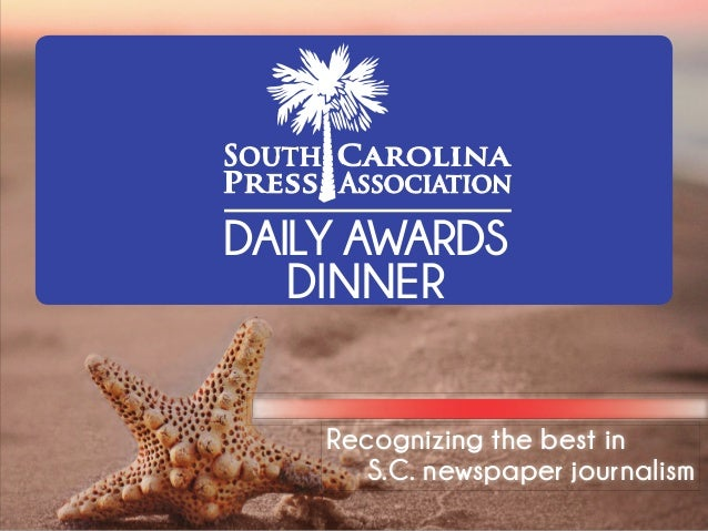 Recognizing the best in S.C. newspaper journalism DAILY AWARDS DINNER