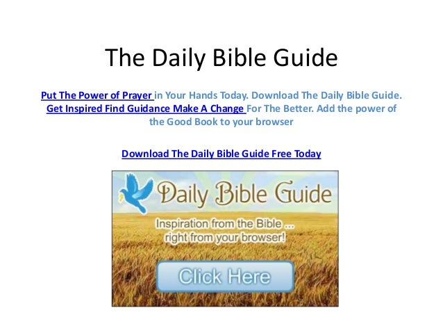 The Daily Bible GuidePut The Power of Prayer in Your Hands Today. Download The Daily Bible Guide.Get Inspired Find Guidanc...