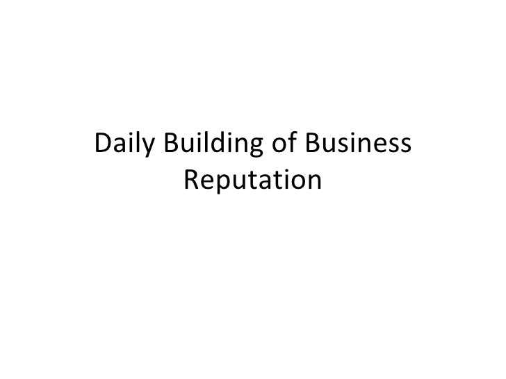 Daily Building of Business Reputation