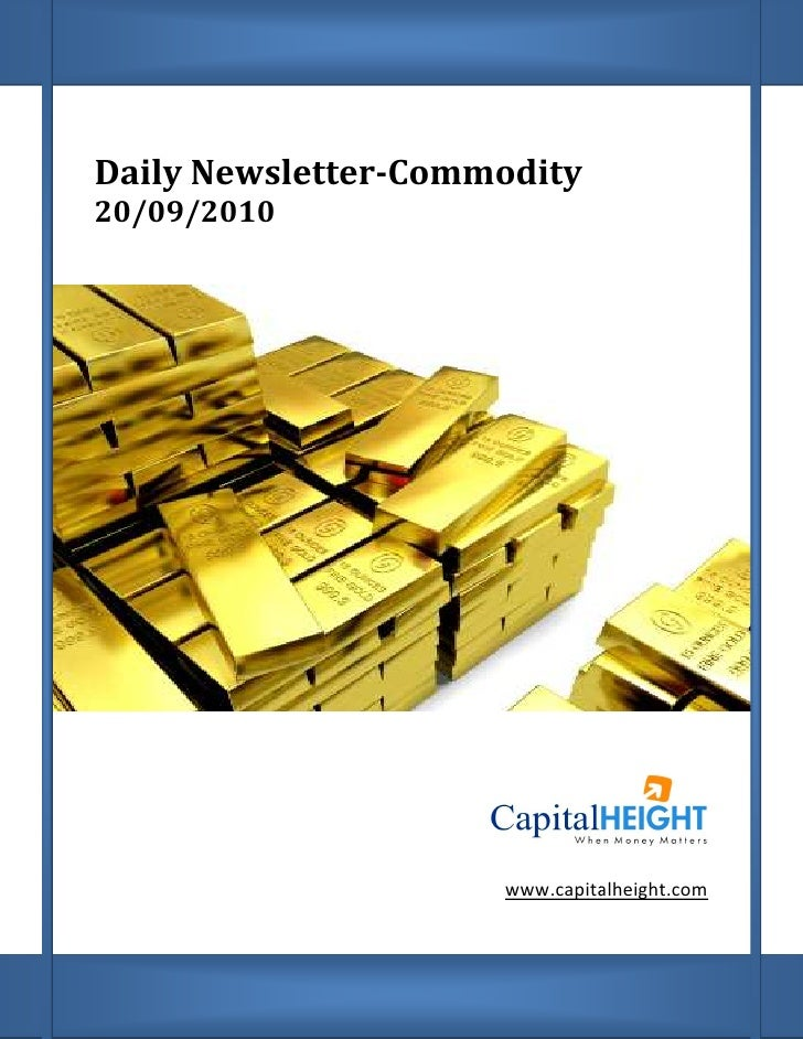 Daily Newsletter       Newsletter-Commodity 20/09/2010                          www.capitalheight.com