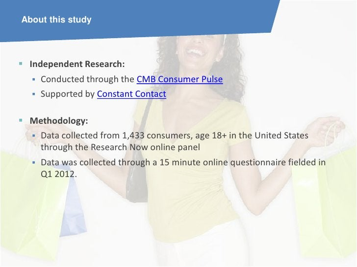 About this study Independent Research:    Conducted through the CMB Consumer Pulse    Supported by Constant Contact Me...