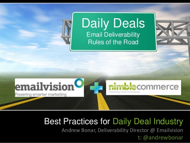 Daily Deals              Email Deliverability              Rules of the RoadBest Practices for Daily Deal Industry    Andr...