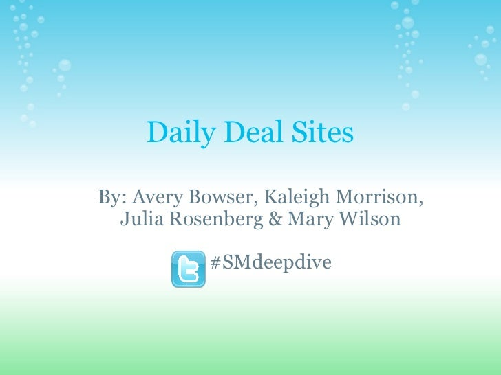 Daily Deal Sites By: Avery Bowser, Kaleigh Morrison, Julia Rosenberg & Mary Wilson    #SMdeepdive
