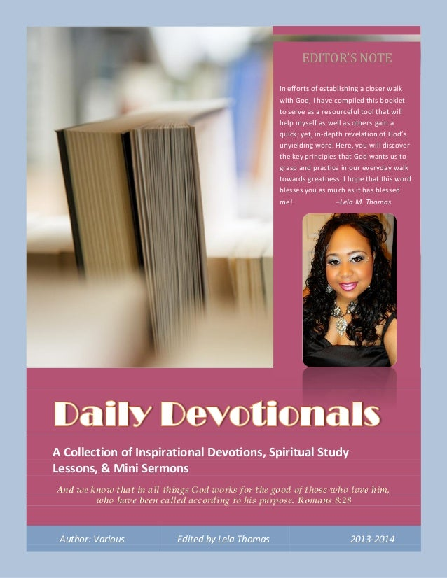A Collection of Inspirational Devotions, Spiritual Study Lessons, & Mini Sermons And we know that in all things God works ...