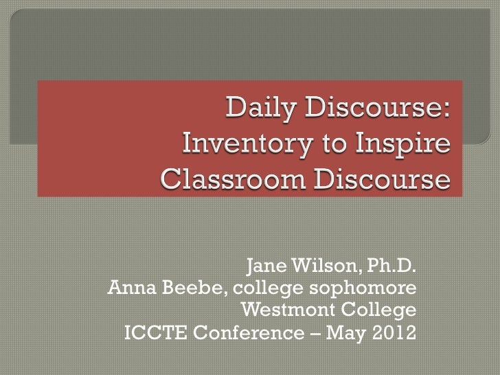 Jane Wilson, Ph.D.Anna Beebe, college sophomore             Westmont College ICCTE Conference – May 2012