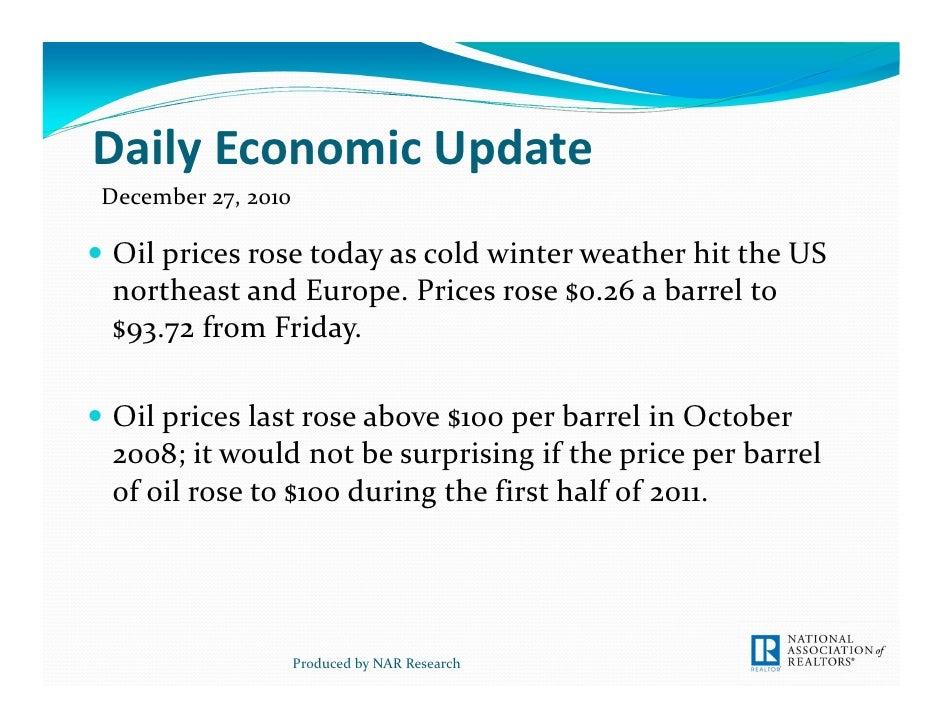 DailyEconomicUpdateDecember27,2010 OilpricesrosetodayascoldwinterweatherhittheUS northeastandEurope.Pric...