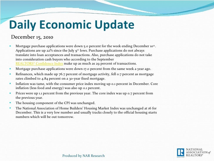 Daily Economic Update <ul><li>Mortgage purchase applications were down 5.0 percent for the week ending December 10 th .  A...