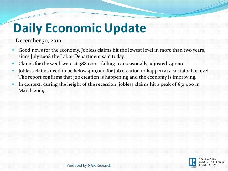 Daily Economic Update December 30, 2010 Good news for the economy. Jobless claims hit the lowest level in more than two y...