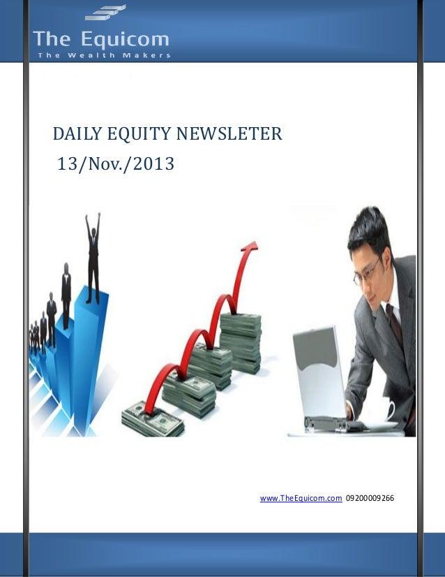XS  DAILY EQUITY NEWSLETER 13/Nov./2013  www.TheEquicom.com 09200009266  www.TheEquicom.com +919200009266