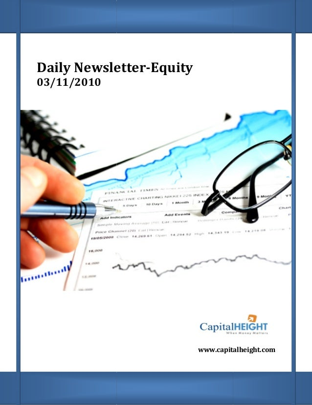 Daily Newsletter 03/11/2010 Daily Newsletter-Equity www.capitalheight.comww.capitalheight.com