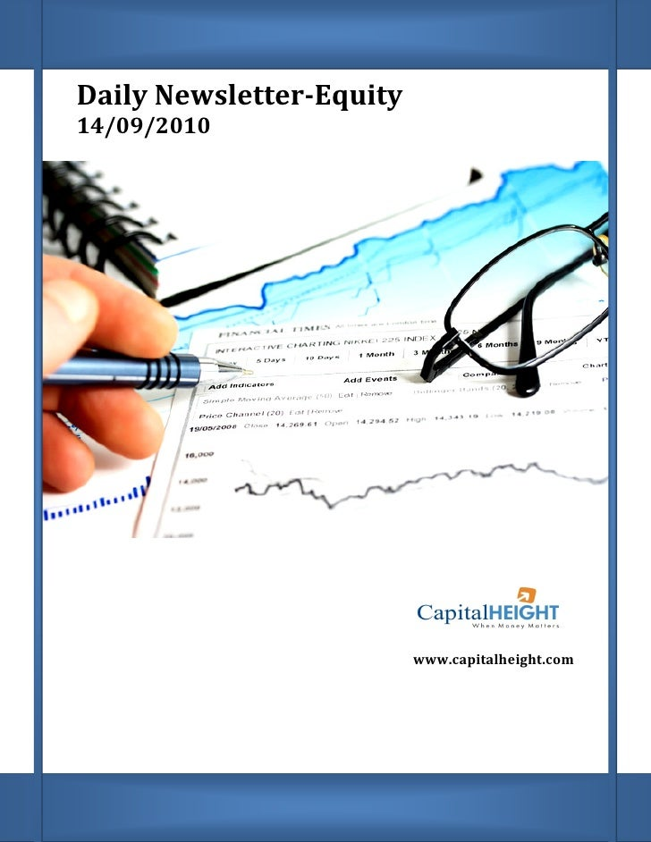 Daily Newsletter       Newsletter-Equity 14/09/2010                               www.capitalheight.com                   ...