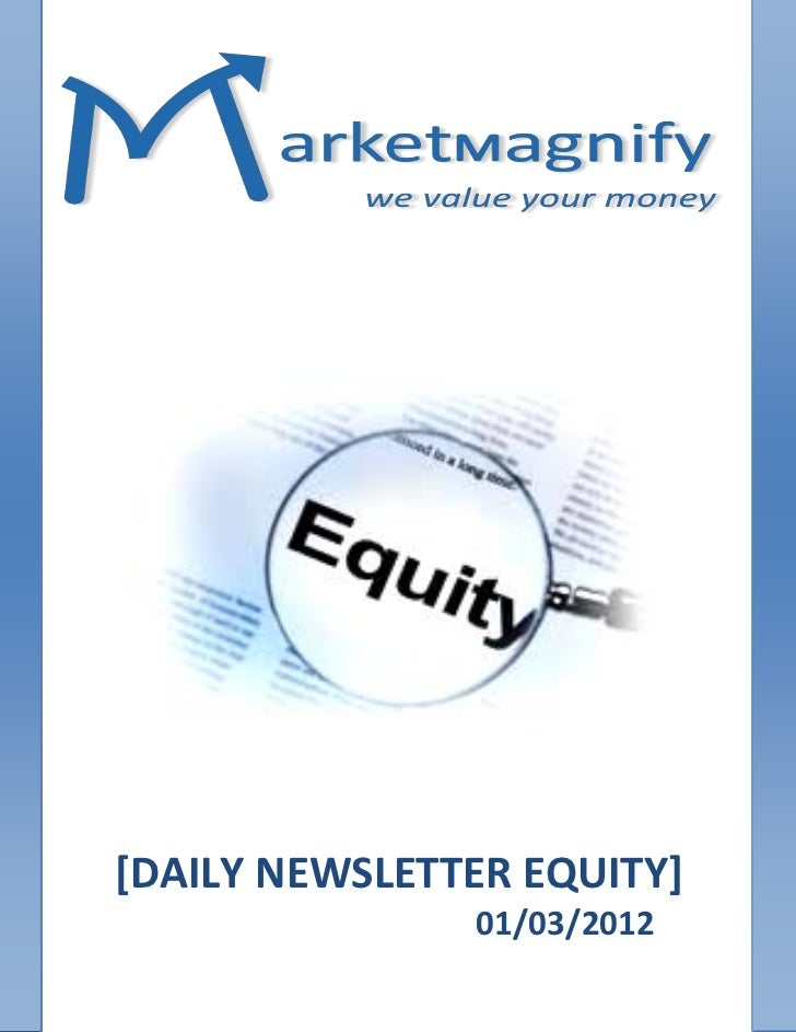 [DAILY NEWSLETTER EQUITY]               01/03/2012