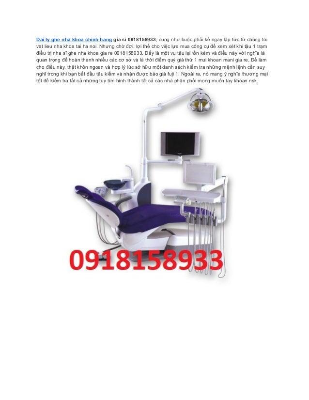 Dai ly ghe nha khoa chinh hang gia si 0918158933, cũng như buộc phải kể ngay lập tức từ chúng tôi vat lieu nha khoa ta...