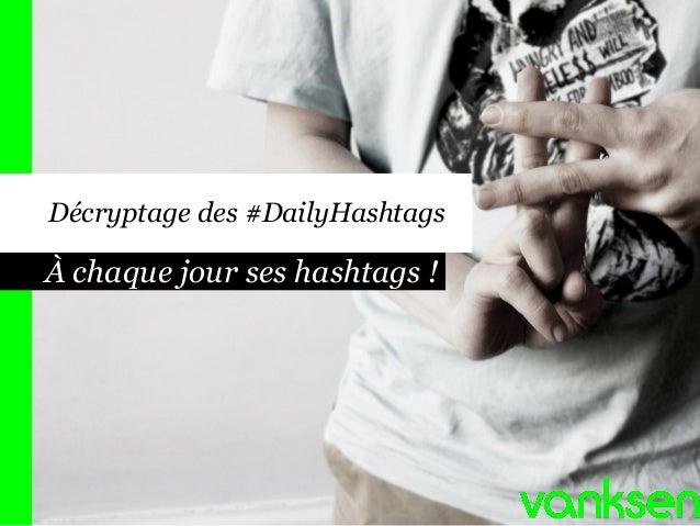 À chaque jour ses hashtags ! Décryptage des #DailyHashtags