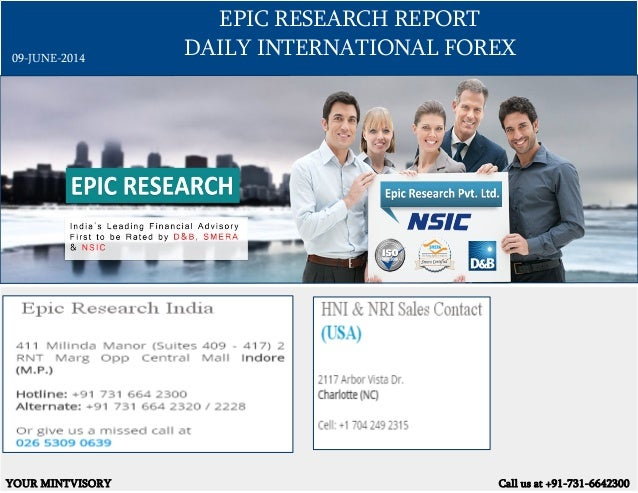 EPIC RESEARCH REPORT DAILY INTERNATIONAL FOREX YOUR MINTVISORY Call us at +91-731-6642300 09-JUNE-2014