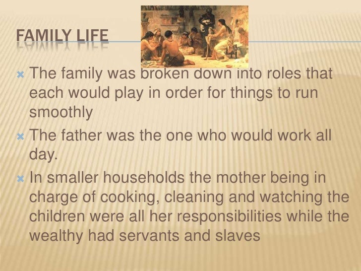 a description of the life of noblemen and their families in ancient egypt Daily life in ancient egypt workmen and their families lived some 3,000 years ago in the village now known as deir el-medina written records from the unusually well educated community offer .