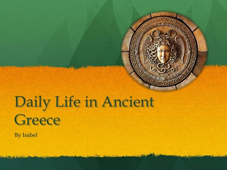 Daily Life in AncientGreeceBy Isabel