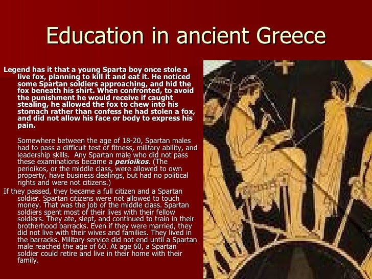 spartan education was brutal wiped boys Boys were whipped to inculcate respect (aidos) and obedience they went ill clad to make them tough and they were starved to make the city was forced to surrender against this unorthodox onslaught more challenges affected spartan latest on history of ancient sparta in photos.