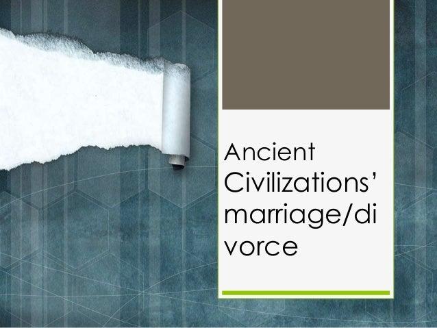 Ancient Civilizations' marriage/di vorce