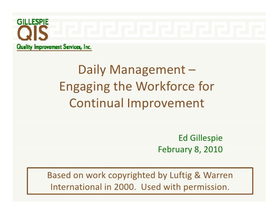 DailyManagement–      D il M           t   EngagingtheWorkforcefor    ContinualImprovement                         ...