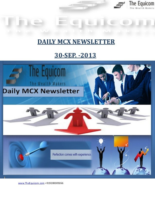 www.TheEquicom.com +919200009266 30-SEP. -2013 DAILY MCX NEWSLETTER
