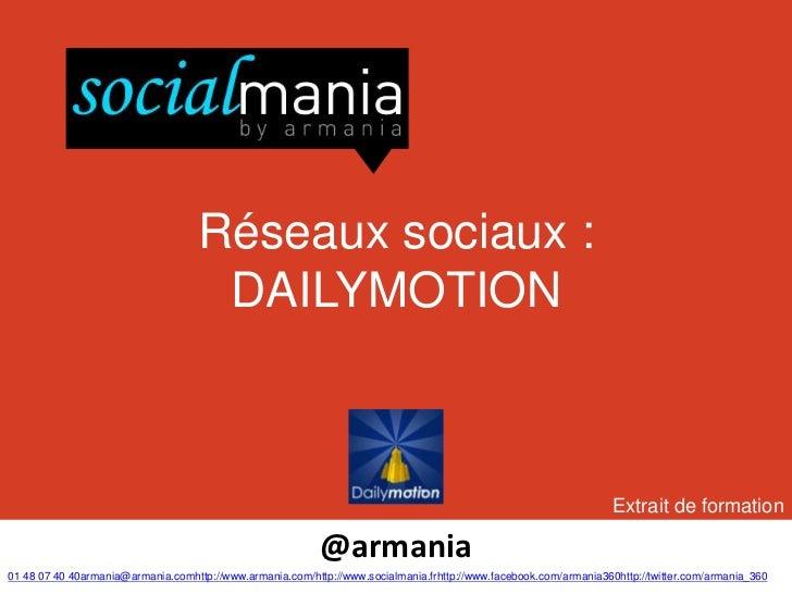 Réseaux sociaux :                                     DAILYMOTION                                                         ...