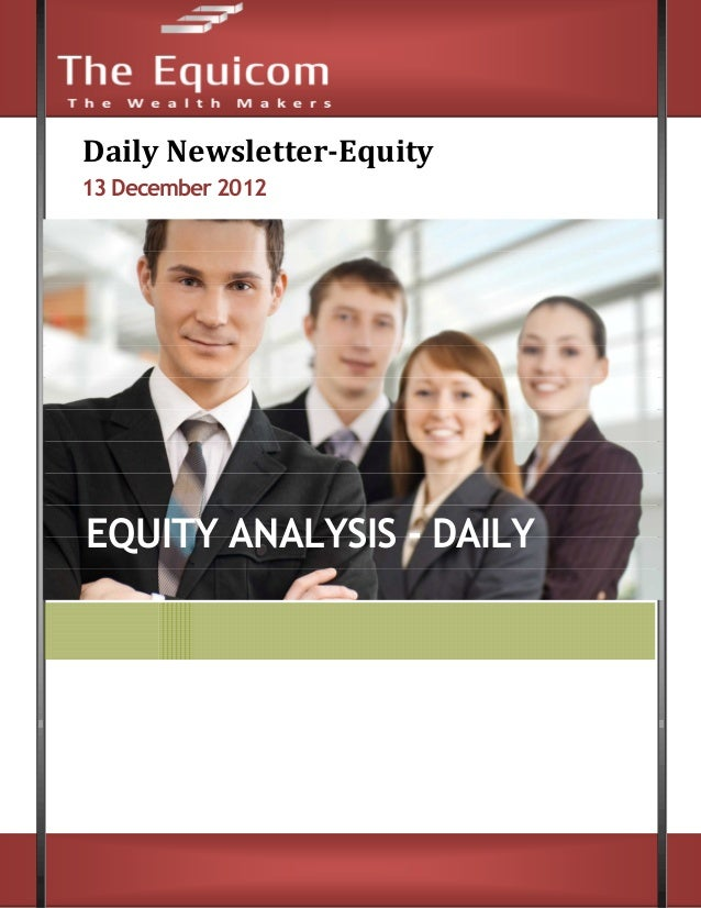 Daily Newsletter-Equity13 December 2012EQUITY ANALYSIS - DAILY