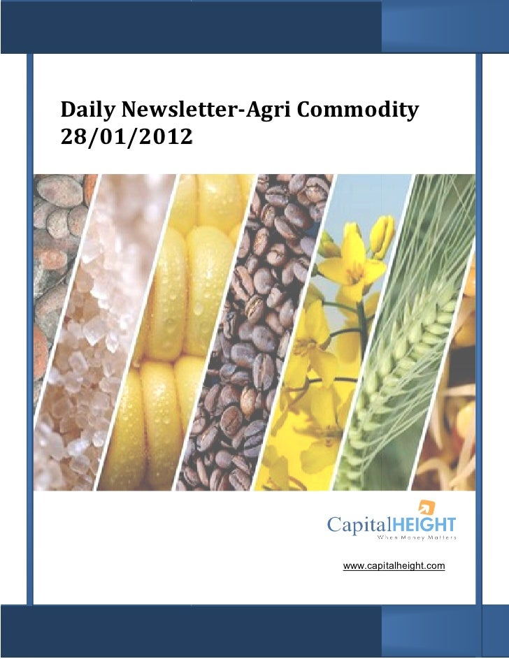 Daily Newsletter Agri Commodity      Newsletter-Agri28/01/20122                        www.capitalheight.com