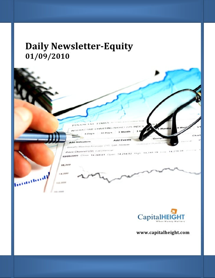 Daily Newsletter       Newsletter-Equity 01/09/2010                               www.capitalheight.com                   ...
