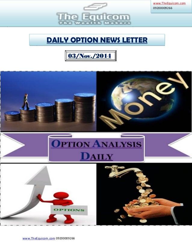 03/Nov./2014  www.TheEquicom.com 09200009266  www.TheEquicom.com  09200009266  DAILY OPTION NEWS LETTER