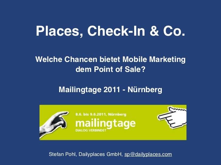 Places, Check-In & Co.Welche Chancen bietet Mobile Marketing         dem Point of Sale?      Mailingtage 2011 - Nürnberg  ...