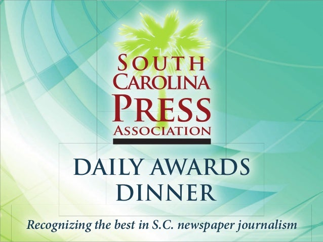 DAILY AWARDS DINNER Recognizing the best in S.C. newspaper journalism