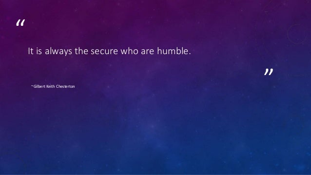 """"""" """"Humility does not mean thinking less of yourself than of other people, nor does it mean having a low opinion of your ow..."""