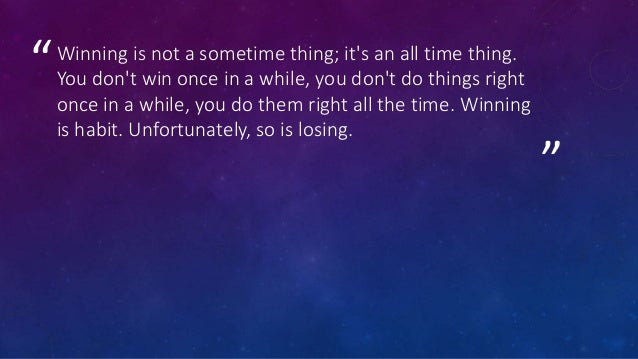 """"""" """"""""Winning is a state of mind that embraces everything you do."""" ― Bryce Courtenay, The Power of One"""