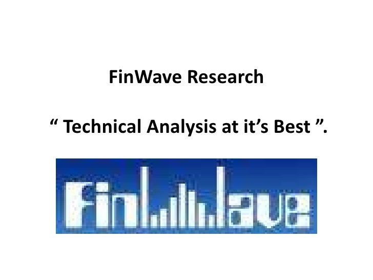 """FinWave Research  """" Technical Analysis at it's Best """".<br />"""