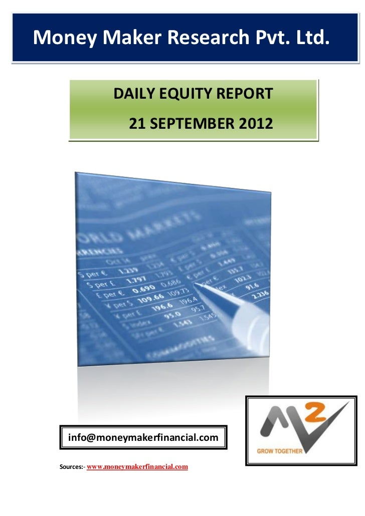 Money Maker Research Pvt. Ltd. .                    DAILY EQUITY REPORT                        21 SEPTEMBER 2012       inf...