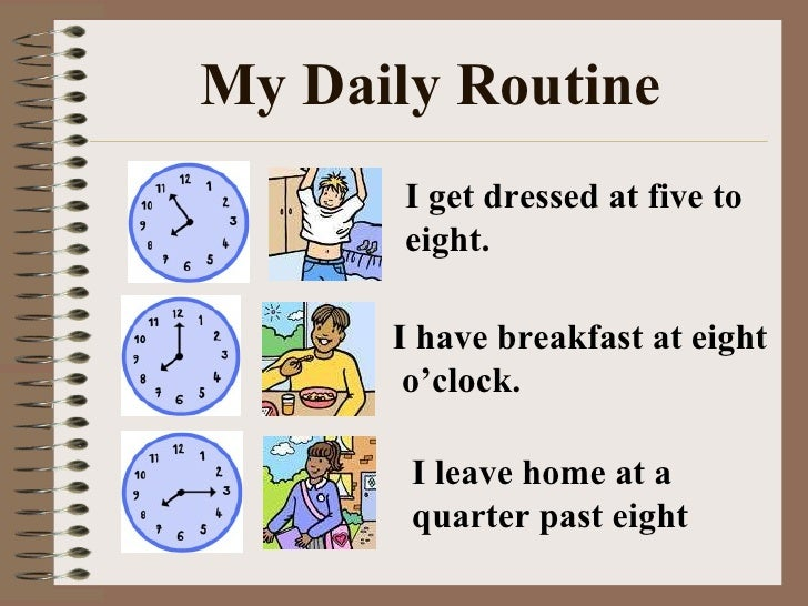 my daily routine My daily life is set within a routine and i try to follow that very strictlyit is my habit to get up from bed early in the morning after easing and cleaning myself i take my ablution and say my fazar prayer.