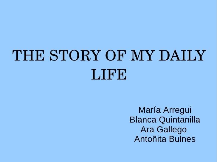 THESTORYOFMYDAILY        LIFE               María Arregui             Blanca Quintanilla                Ara Gallego  ...