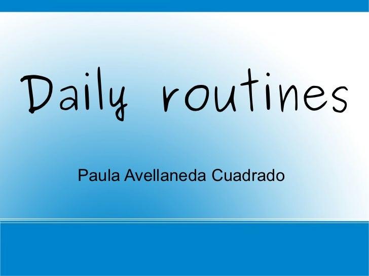 Daily routines Paula Avellaneda Cuadrado